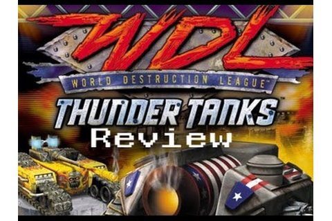 World Destruction Leauge : Thunder Tanks Review (PS2 ...