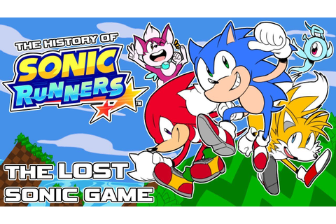 The History of SONIC RUNNERS - The LOST Sonic Mobile Game ...