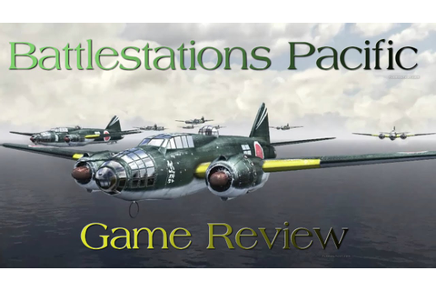 Battlestations Pacific Game Review - YouTube