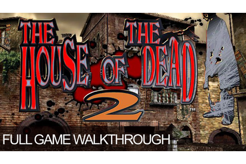 The House Of The Dead 2 Full Walkthrough Gameplay Arcade ...
