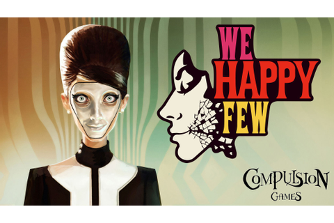 Early hands on with We Happy Few, the next game from the ...