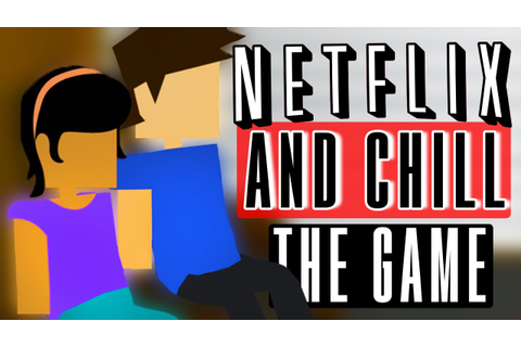NETFLIX AND CHILL I THE GAME - YouTube