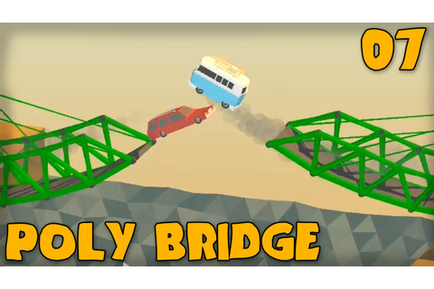 "POLY BRIDGE Gameplay Part 7 - ""SO MANY JUMPS!!!"" (Bridge ..."
