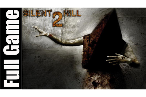 Silent Hill 2 Full Game Walkthrough / Complete Walkthrogh ...