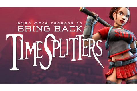 TimeSplitters 4 and TimeSplitters Rewind PART 2 - More ...