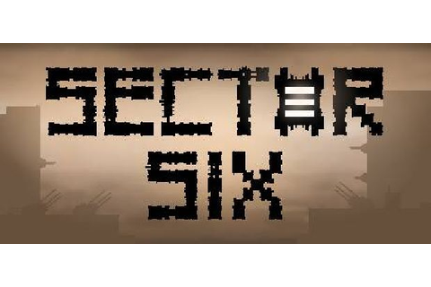 Sector Six Free Download (v0.4.6) PC Games | ZonaSoft