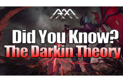 The Darkin Theory - Did You Know? Ep 63 - League of ...