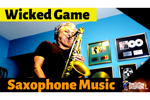 Wicked Game - How To Play Saxophone