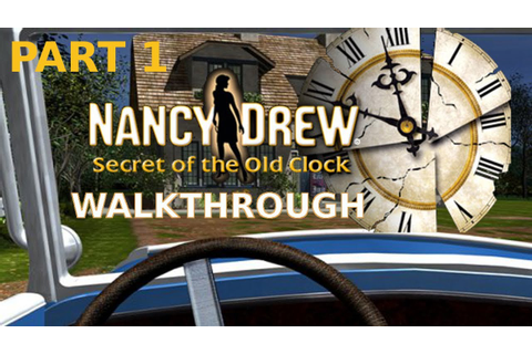 Nancy Drew: Secret of the Old Clock Walkthrough part 1 ...