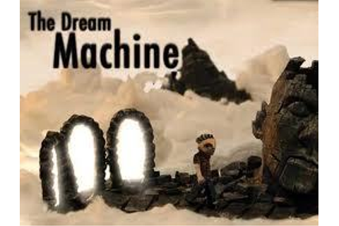 The Dream Machine (Video Game) - TV Tropes