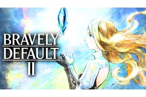 Bravely Default 2 Announced, Coming To Switch In 2020