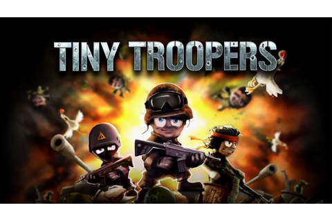 Tiny Troopers - Universal - HD Gameplay Trailer - YouTube