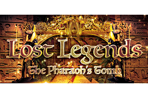 Lost Legends: The Pharaoh's Tomb on Steam