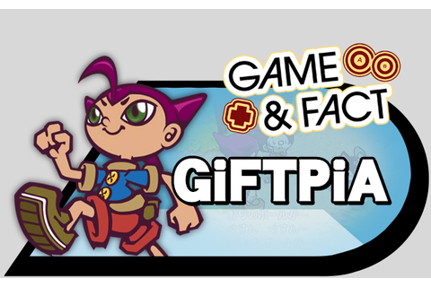 Game & Fact – GiFTPiA – Source Gaming