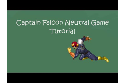 [Captain Falcon] Neutral Game Tutorial - SSBM - YouTube