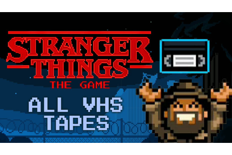 Stranger Things: The Game - All 8 VHS Tapes - YouTube