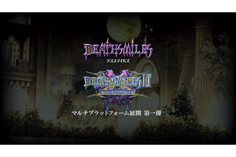 Deathsmiles and Deathsmiles II Are Coming to New Platforms ...