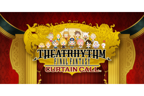 THEATRHYTHM FINAL FANTASY CURTAIN CALL™ | Nintendo 3DS ...