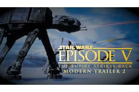 Star Wars: The Empire Strikes Back - Modern Trailer 2 ...