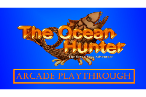 The Ocean Hunter (Arcade) playthrough - YouTube