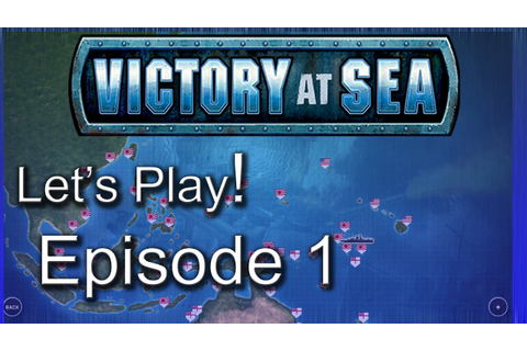 Let's Play Victory At Sea | Pacific Campaign | Gameplay ...