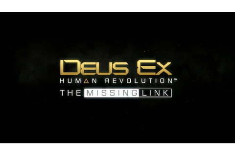 New trailer for Deus Ex DLC The Missing Link