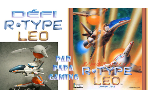[Papa gaming] R-type leo (arcade) défi. - YouTube
