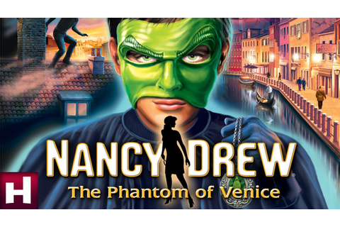 Nancy drew the phantom of venice full game : klepwisla