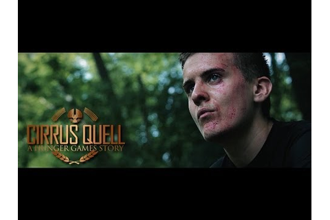 Cirrus Quell - A Hunger Games Story - Episode 1 of 6 - YouTube