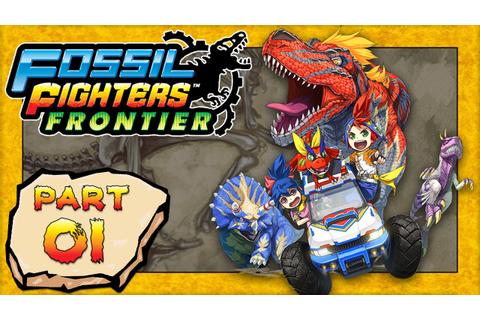 Fossil Fighters: Frontier - Part 1: The Vivosaur Adventure ...