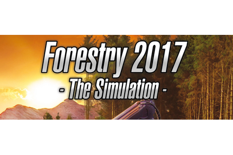 Forestry 2017 The Simulation Free Download - Download ...