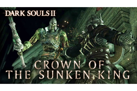 Dark Souls II - PS3/X360/PC - Crown of the Sunken King ...
