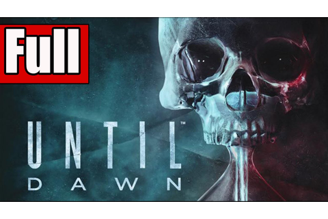 Until Dawn Full Game Walkthrough No Commentary (All 10 ...