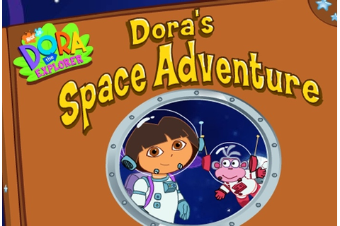 Dora The Explorer Dora's Space Adventure Game - Dora The ...