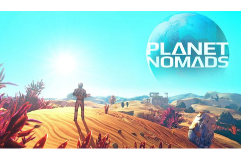 Planet Nomads Free Download (v0.9.5.0) « IGGGAMES
