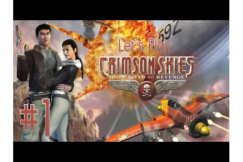 Let's Play Crimson Skies: High Road to Revenge Ep. 1 - YouTube