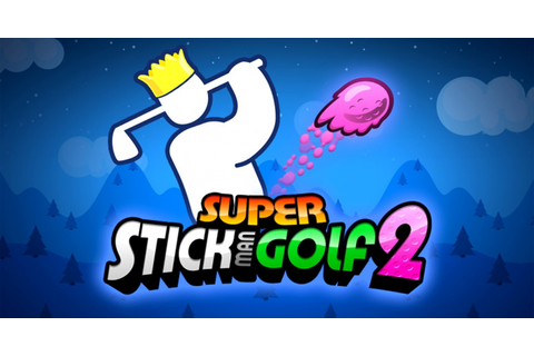 Super Stickman Golf 2 - Game | GameGrin