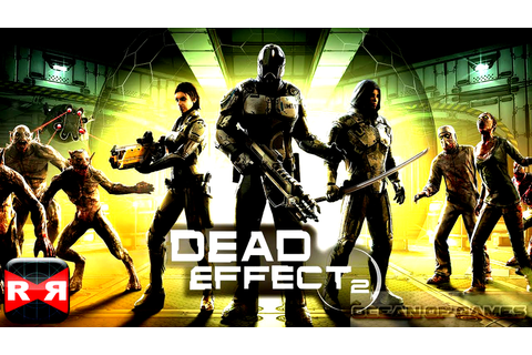 Dead Effect 2 Free Download - Ocean Of Games