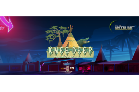 Vote for Knee Deep on Steam Greenlight now | Prologue Games