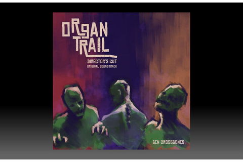 Organ Trail - The 25 Best Video Game Soundtracks on ...