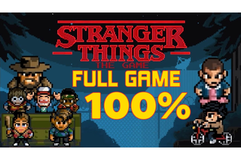 Stranger Things - 100% Full Game Walkthrough - YouTube