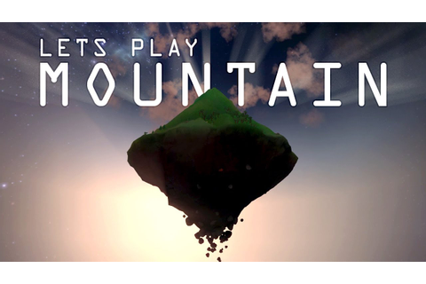 Let's Play MOUNTAIN - A Game by David O'Reilly - YouTube