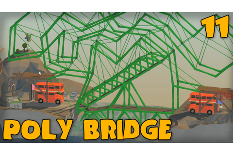 """PERFECTLY LEGIT BRIDGE!!!"" POLY BRIDGE Gameplay Part 11 ..."