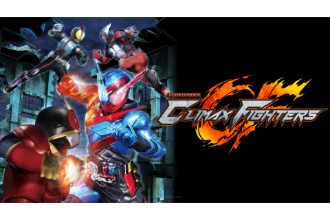Review Kamen Rider – Climax Fighters: Butuh Berubah ...