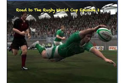 Rugby 08 Gameplay: Road to the Rugby World Cup!! Ireland ...