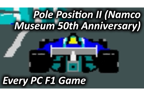 Pole Position II (Namco Museum 50th Anniversary) (2005 ...