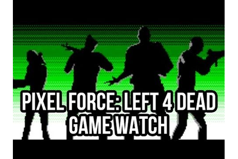 Pixel Force: Left 4 Dead (Free PC Action Game ...
