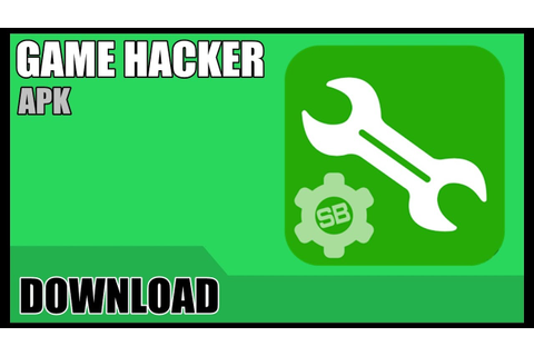 Game Hacker APK Download for Android & PC [2018 Latest ...