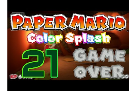 PAPER MARIO COLOR SPLASH Part 21: GAME OVER!! - YouTube