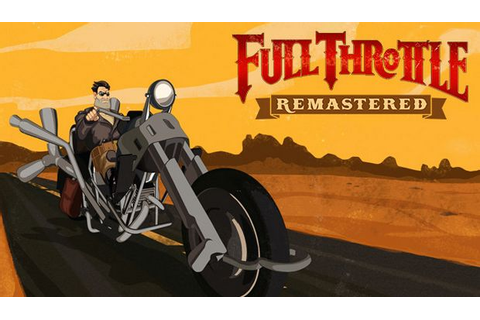 Full Throttle Remastered Free Download « IGGGAMES